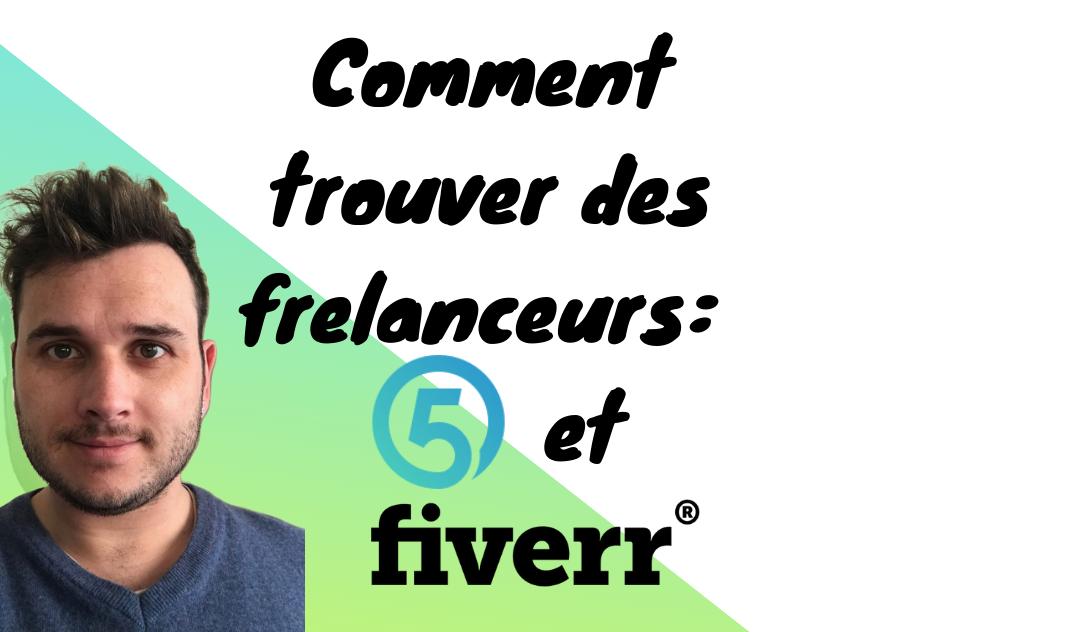 Comment trouver des freelanceurs sur 5euros.com et Fiverr